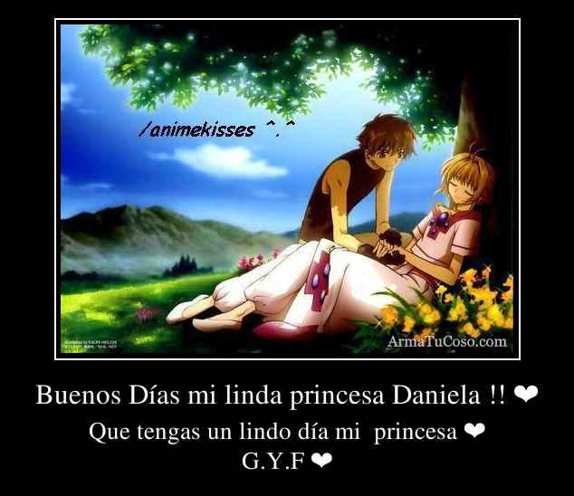 Buenos Días mi linda princesa Daniela