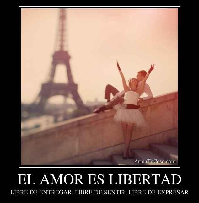 EL AMOR ES LIBERTAD: armatucoso.com/desmotivaciones/el-amor-es-libertad-853148