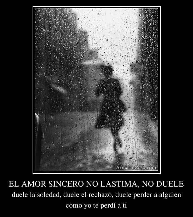 El amor sincero no lastima no duele