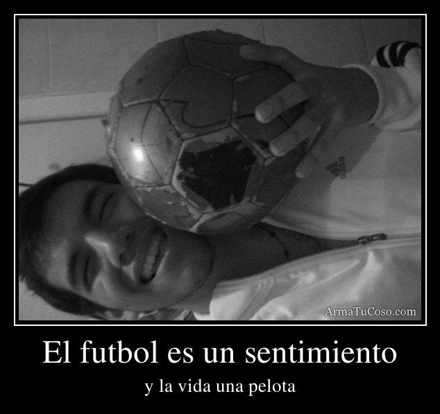 El futbol es un sentimiento for El gimnasio es un deporte