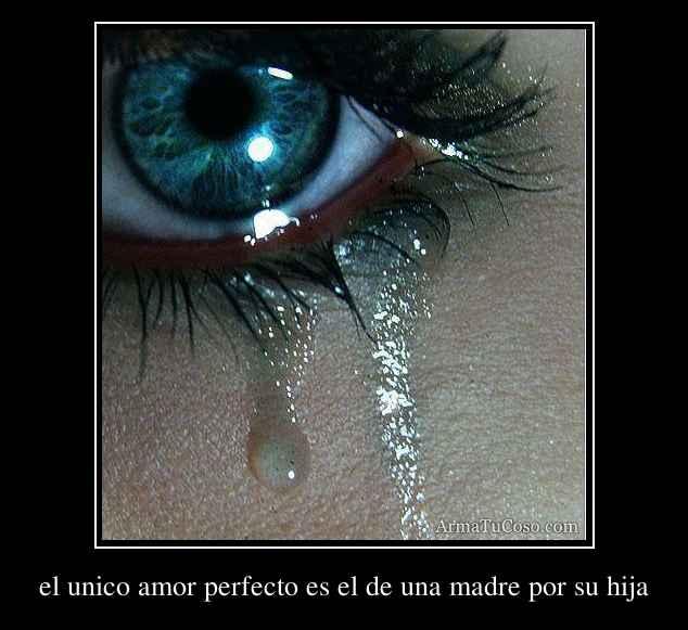 ... -el-unico-amor-perfecto-es-el-de-una-madre-por-su-hija-19593.jpg