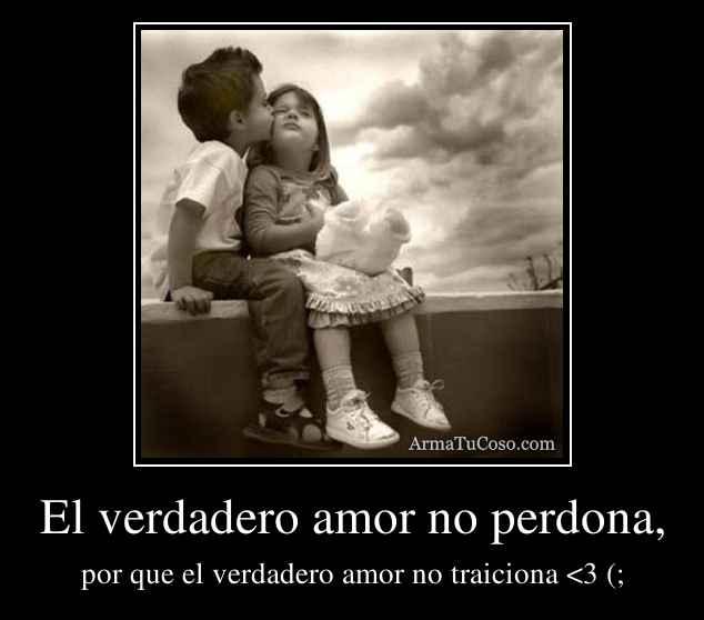 armatucoso-el-verdadero-amor-no-perdona--23097.jpg