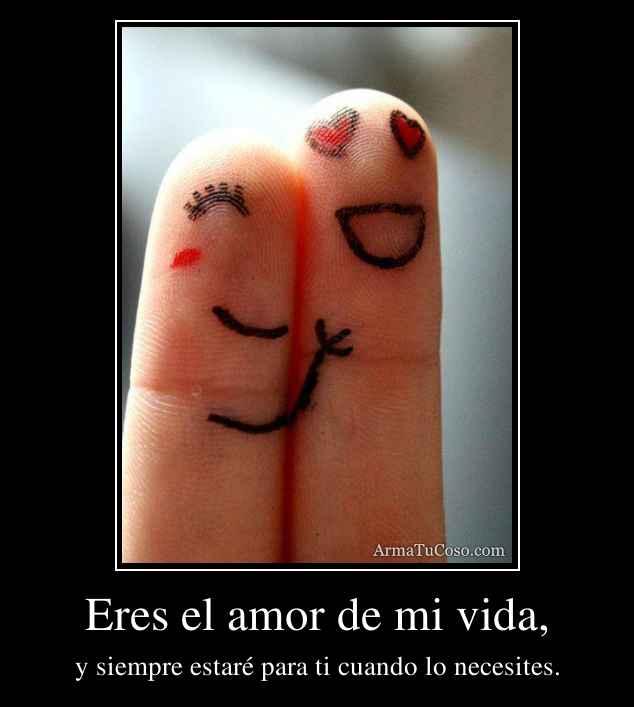 armatucoso-eres-el-amor-de-mi-vida--1235837.jpg