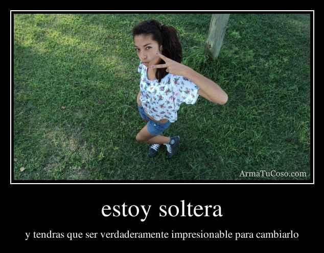 Armatucoso Estoy Soltera 2041