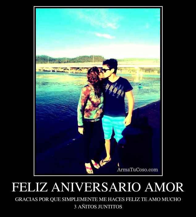 Feliz Aniversario Amor Desmotivaciones Feliz Aniversario Amor