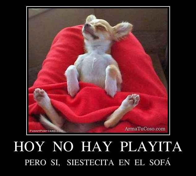 HOY NO HAY PLAYITA : armatucoso hoy no hay playita 630549 from armatucoso.com size 634 x 570 jpeg 25kB