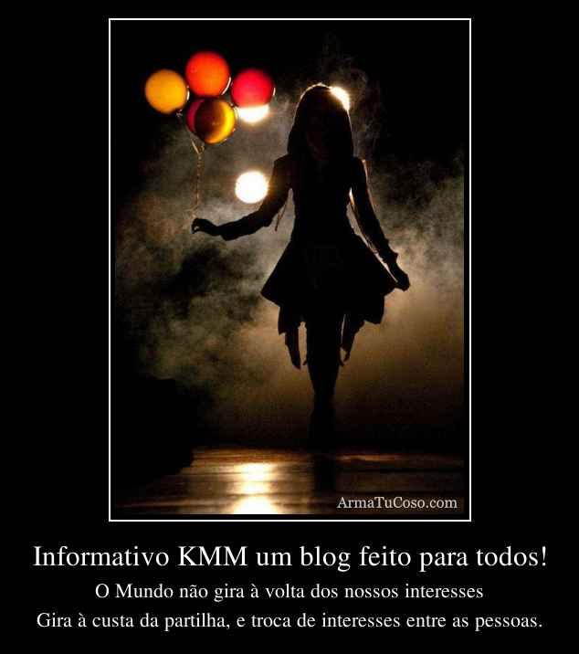 Informativo KMM um blog feito para todos!