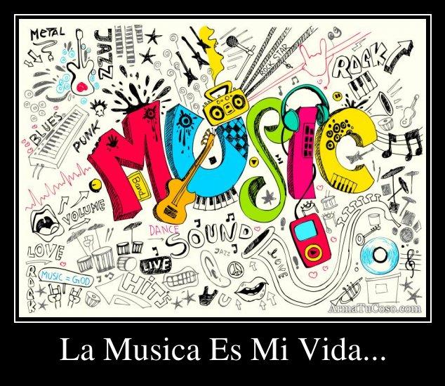 La Musica Es Mi Vida... - 119.6KB