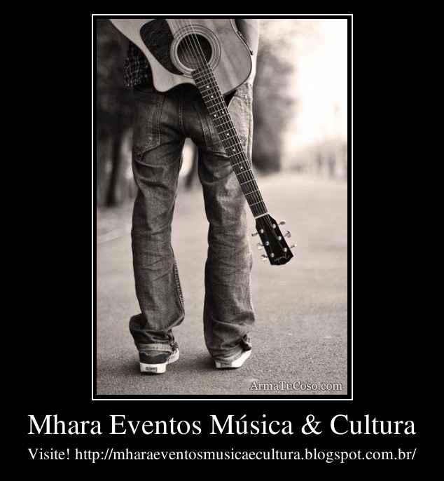 Mhara Eventos Música & Cultura