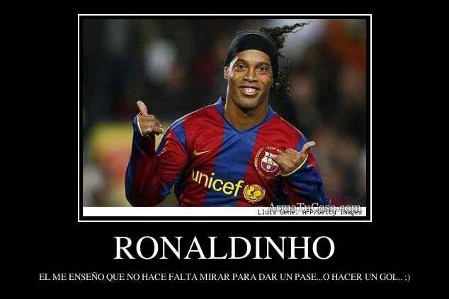 Yo Odio a Ronaldinho Porque el es el Mago del Balon!!