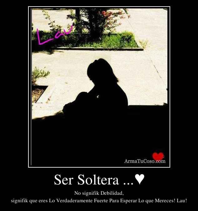 Armatucoso Ser Soltera 20450