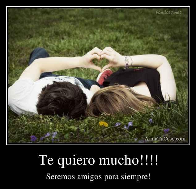 Te quiero mucho!!!!