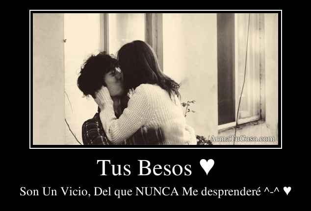 Tus Besos ♥