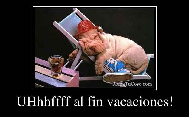 armatucoso-uhhhffff-al-fin-vacaciones-1177248.jpg