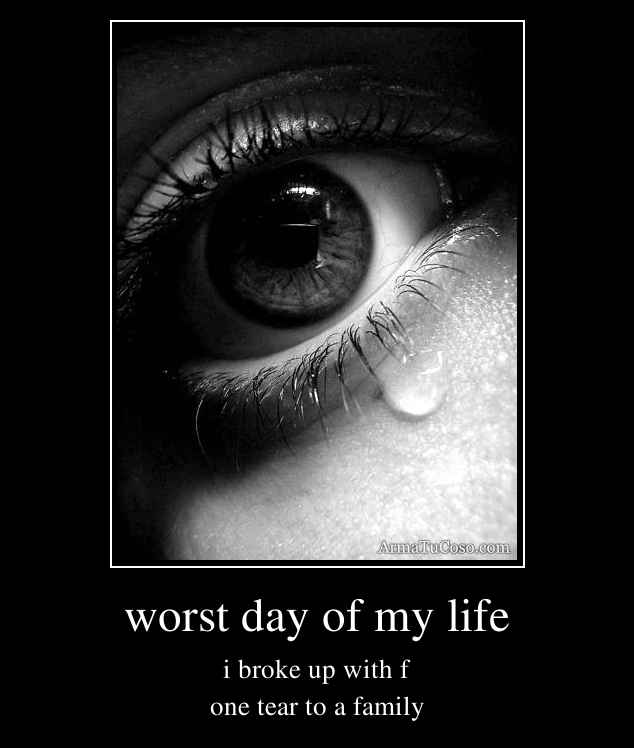 worst day of your life essay Upload your essay browse editors compare and contrast log in × scroll to top home story about the worst day of my life pages 2 worst day of my life.